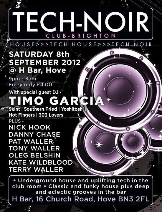 Tech-Noir Club - Brighton - with Guest DJ Timo Garcia at H Bar (Brighton & Hove)