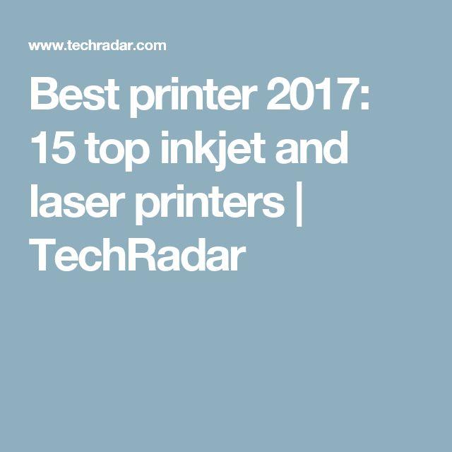 Best printer 2017: 15 top inkjet and laser printers | TechRadar