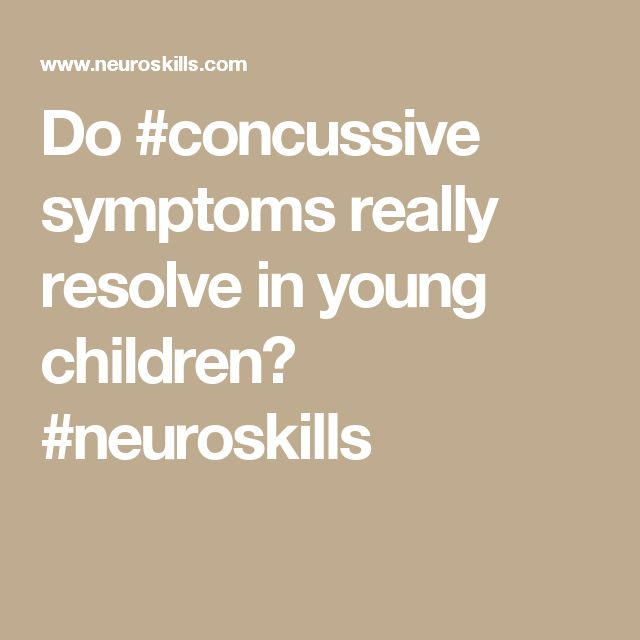 Do #concussive symptoms really resolve in young children? #neuroskills