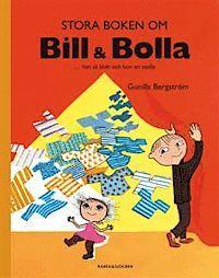 """Stora boken om Bill & Bolla : Bill får en lillasyster. Bolla växer för var dag, men inte till förståndet. Hon blir på sitt eget vis och inte lik någon annan. Berättelsen handlar om Gunilla Bergströms egna barn Pål och Boel, """"han så klok och hon en stolla"""". Boel är utvecklingsstörd, och rimmen berättar om hennes liv när hon var 3–4 år. De har blivit närmast klassisk bredvidläsning på lärarhögskolor och pedagogiska institutioner."""