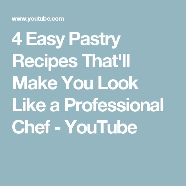 4 Easy Pastry Recipes That'll Make You Look Like a Professional Chef - YouTube