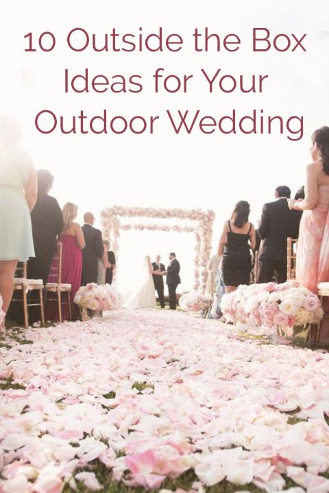 You gotta think outside the box to have an amazing outdoor wedding! Check it out!