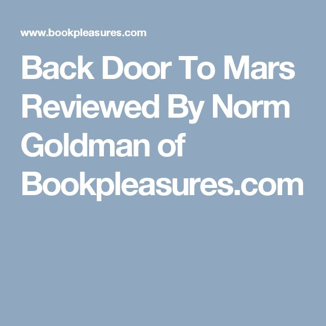 Back Door To Mars Reviewed By Norm Goldman of Bookpleasures.com