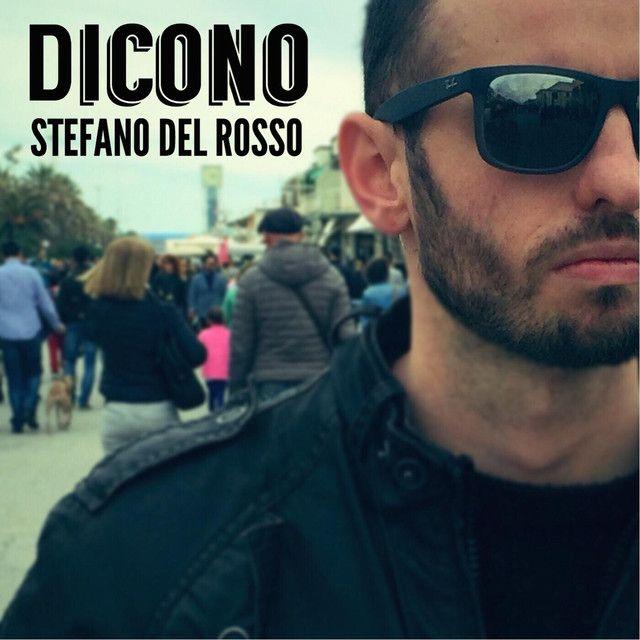 Dicono by Stefano Del Rosso on Spotify