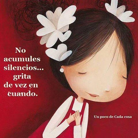 〽️ No acumules silencios... grita de vez en cuando