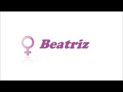 Significado de Beatriz | ¿Qué significa Beatriz? - YouTube