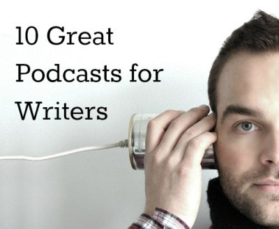 LOOK UP LATER: 10 Great Podcasts for Writers