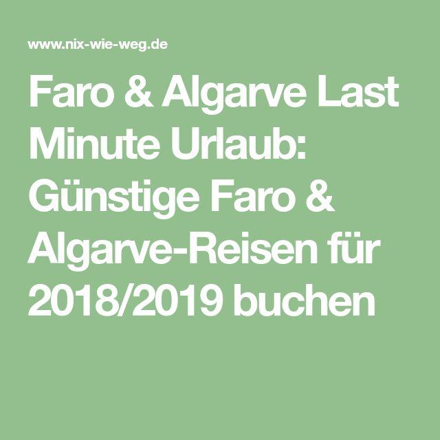 Faro & Algarve Last Minute Urlaub: Günstige Faro & Algarve-Reisen für 2018/2019 buchen