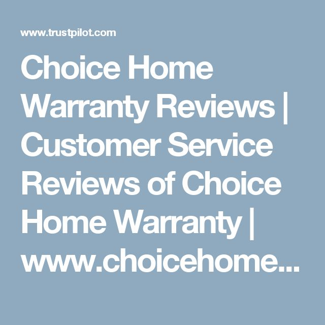 Choice Home Warranty Reviews | Customer Service Reviews of Choice Home Warranty | www.choicehomewarranty.com