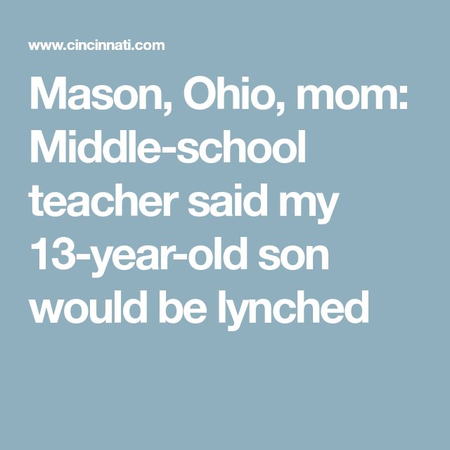 Mason, Ohio, mom: Middle-school teacher said my 13-year-old son would be lynched