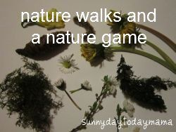 Nature walks and a nature game http://sunnydaytodaymama.blogspot.co.uk/2012/03/more-nature-walks-and-nature-game.html