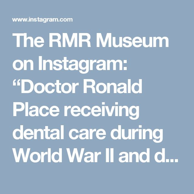 "The RMR Museum on Instagram: ""Doctor Ronald Place receiving dental care during World War II and dental tools on the right. Mobile dental units were an important part of keeping the troop healthy. At the end of the conflict, around 5 000 dentists were part of the Canadian Dental Corps and half of them were deployed overseas. / Le docteur Ronald Place recevant des soins dentaires pendant la Seconde Guerre mondiale et, à droite, des outils dentaires. Les unités dentaires mobiles étaient un ..."