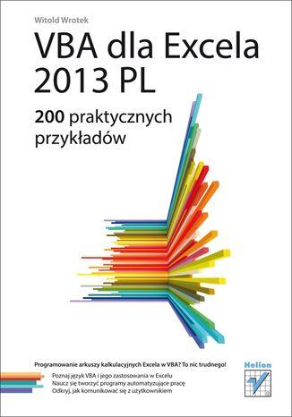 """""""VBA dla Excela 2013 PL. 200 praktycznych przykładów""""  #helion #ksiazka #IT #Excel #VBA #microsoftOffice"""
