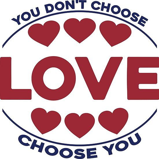 #You #don't #choose #love, #love #choose #you #design #Tshirt #valentinesday #gift #redbubble