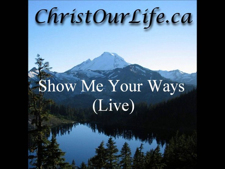 Show Me Your Ways (Live) by Christ Our Life.