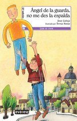 """""""Angel de la guarda, no me des la espalda"""" - Autor : Seve  Calleja - Ed. Everest --- Torcuato podía ser ser un chico como todos los de su edad si no fuera porque tiene que compartir cada instante de su vida con su hermano gemelo, que posee las cualidades que le faltan a él . Torcuato sospecha que su hermano Luis puede ser, en realidad un ángel de la guarda, sobre todo desde el día en que éste desaparece y todo le sale mal."""