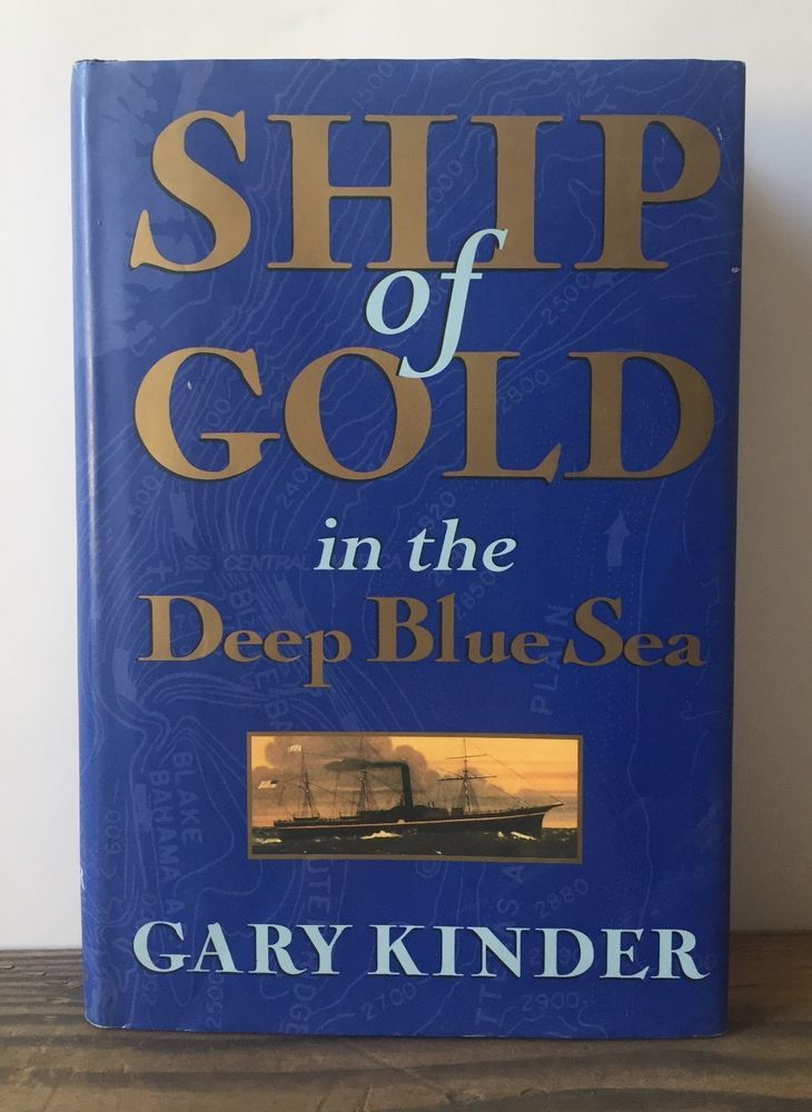 Ship Of Gold In The Deep Blue Sea By Gary Kinder First Edition Hardcover The Book Club Books Deep Blue Sea