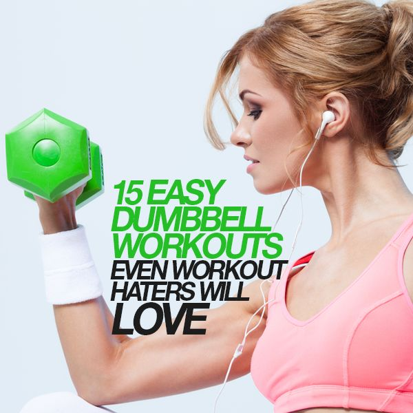 15 Easy Dumbbell Workouts Even Workout Haters Will Love #dumbbells #workouts #fitness