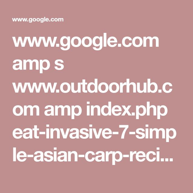 www.google.com amp s www.outdoorhub.com amp index.php eat-invasive-7-simple-asian-carp-recipes