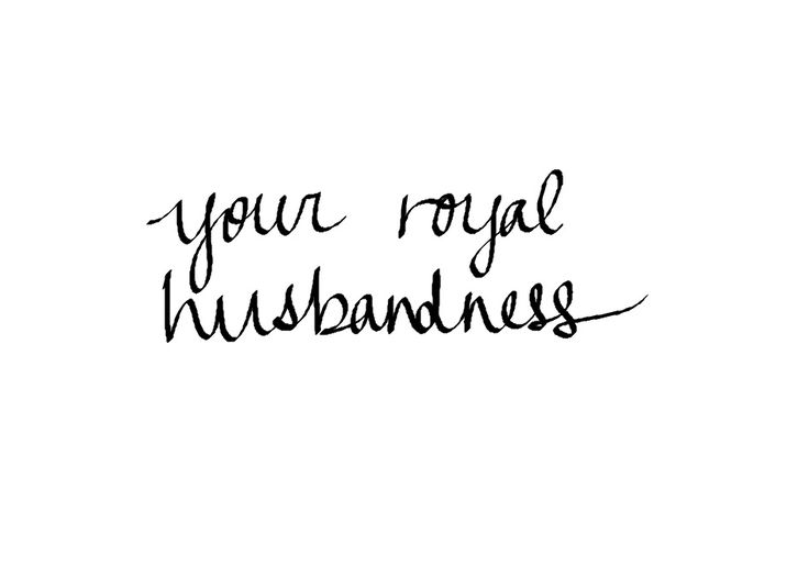 """What am I supposed to call you?"" ""Your Royal Husbandness. It's required by law, I'm afraid."" (Maxon) ― Kiera Cass, The One"