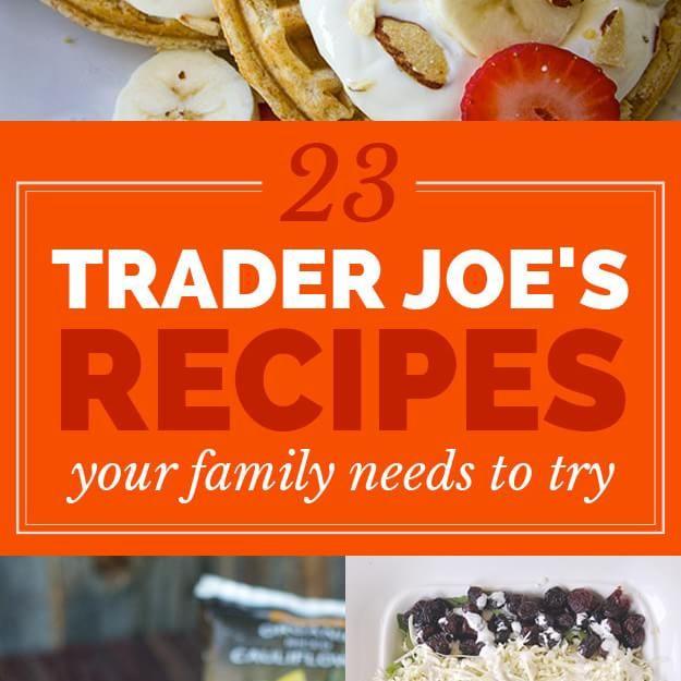 23 Trader Joe's Recipes Your Family Needs To Try--especially the chicken tikka recipe! Mmmm