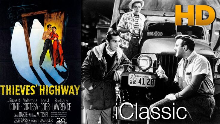 Thieves' Highway 1949 HD 720p BluRay - Richard Conte, Valentina Cortese,...
