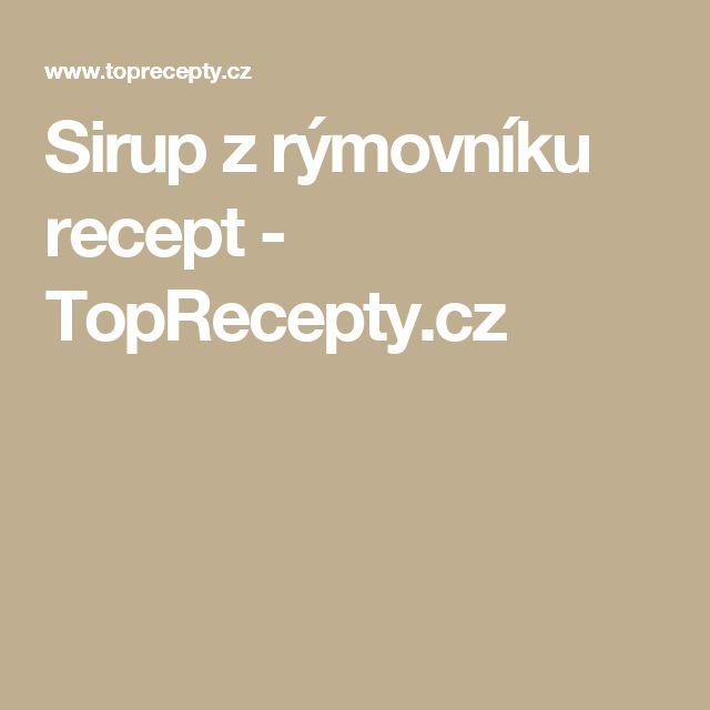 Sirup z rýmovníku recept - TopRecepty.cz