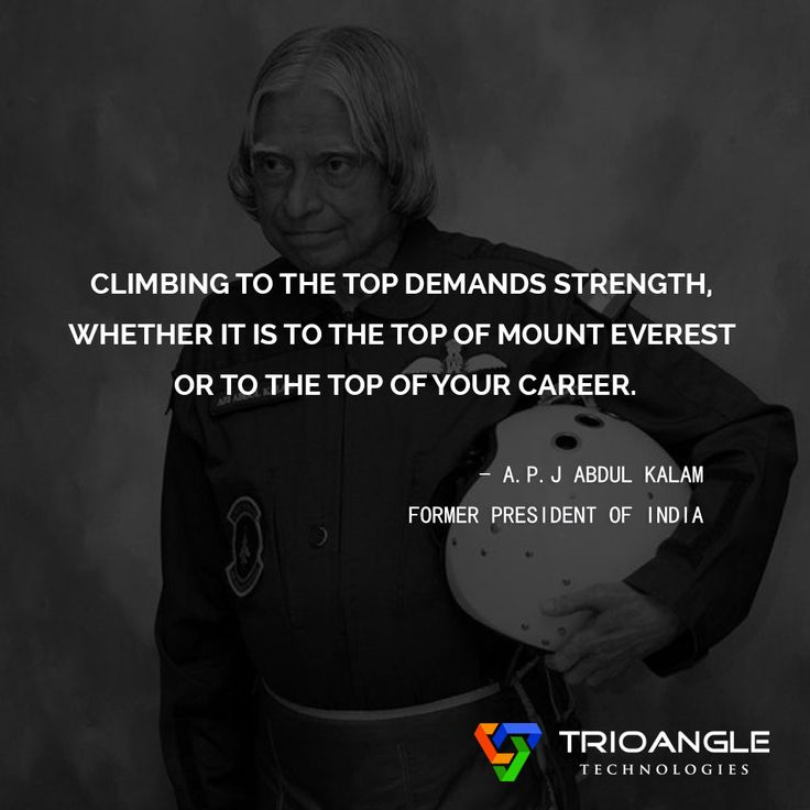 """""""Climbing to the top demands strength, Whether it is to the top of mount everest or to the top of your career."""" #APJAbdulKalam #FormerPresident #India #trioangle #quotesfortheday #quotes https://www.trioangle.com/airbnb-clone/ https://www.trioangle.com/fancy-clone/ https://www.trioangle.com/uber-clone/"""