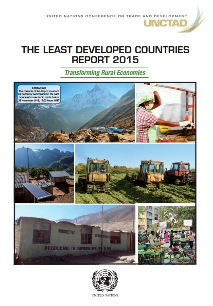 The Least Developed Countries Report 2015 : Transforming Rural Economies (EBOOK) FULLTEXT:  http://unctad.org/en/PublicationsLibrary/ldc2015_en.pdf