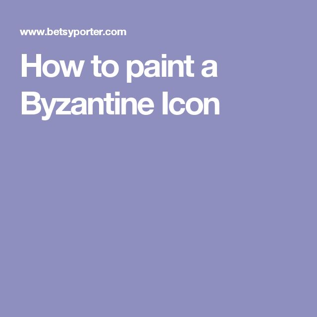 How to paint a Byzantine Icon