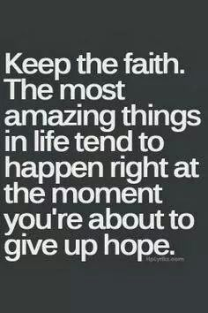So true. Time and time again God has shown us amazing things as we were on the verge of giving up.