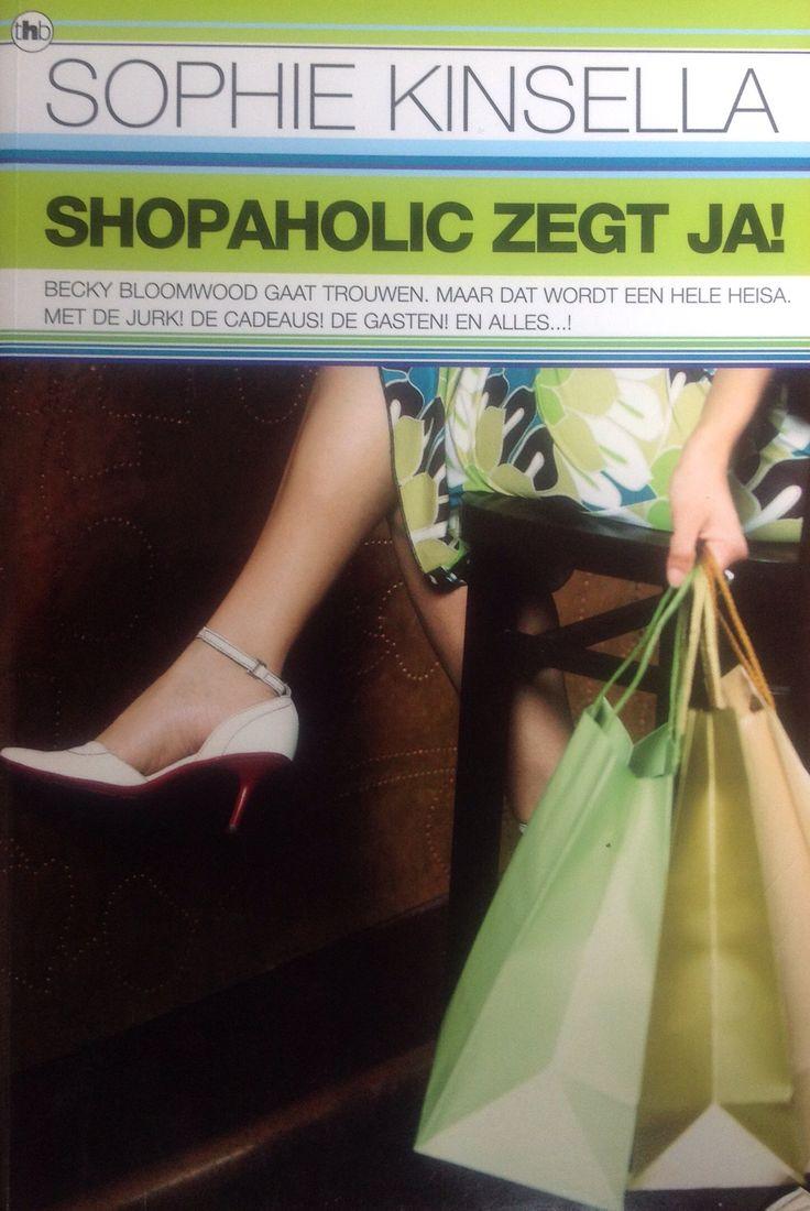 Sophie Kinsella: shopaholic zegt ja!