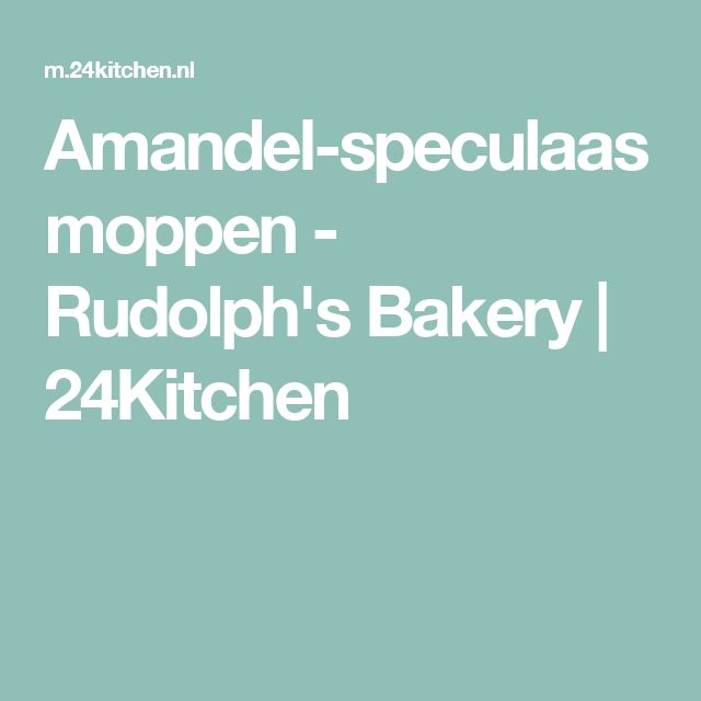 Amandel-speculaasmoppen - Rudolph's Bakery | 24Kitchen
