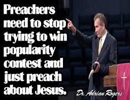 Adrian Rogers calls out many of  today's preachers
