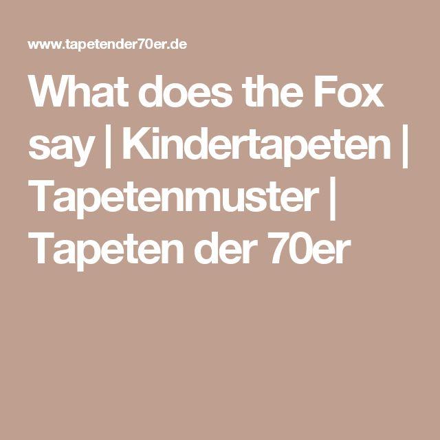 What does the Fox say | Kindertapeten | Tapetenmuster | Tapeten der 70er