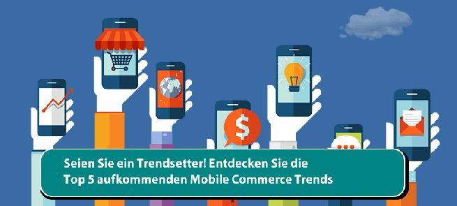 Seien Sie ein Trendsetter! Entdecken Sie die Top 5 aufkommenden Mobile Commerce Trends  http://bit.ly/2hUPBCY  #MobileCommerceTrends #MobileAnwendungenSpezialistFirma #Mobiltechnologie