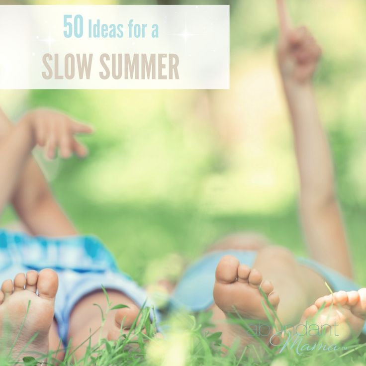 50 Slow Summer Fun Ideas To Help You Ban Busy #BanBusy