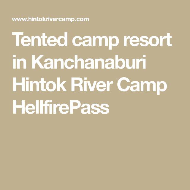 Tented camp resort in Kanchanaburi Hintok River Camp HellfirePass