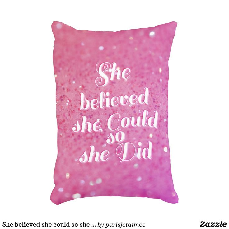She believed she could so she did accent pillow #glitter #girl #pink #quote #paris #parisjetaime #pillow