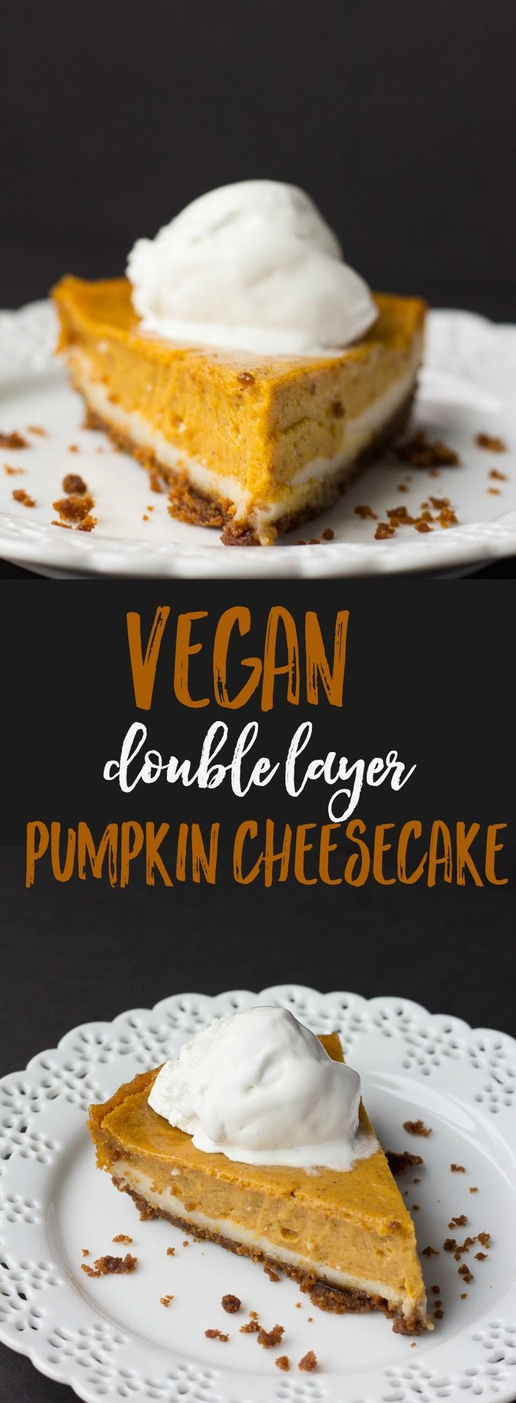 This Vegan Double Layer Pumpkin Cheesecake starts with a gingersnap cookie crust, has two layers of cheesecake perfection and is topped with coconut whip!