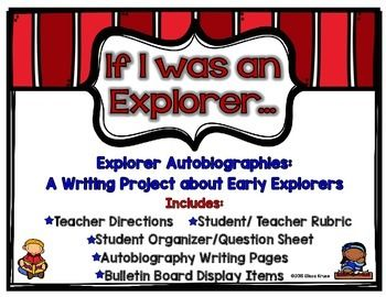 Early Explorer Autobiography Project: If I Was an Explorer… This is a writing project for students who are studying the Age of Exploration. In this 21-page resource, students combine social studies and writing skills to compose an autobiography. They will write from the first person point of view, as if they are one of the explorers from the age of exploration. This is a great way to incorporate expository writing into social studies or vice versa.
