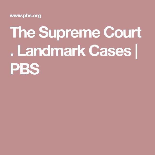 The Supreme Court . Landmark Cases | PBS