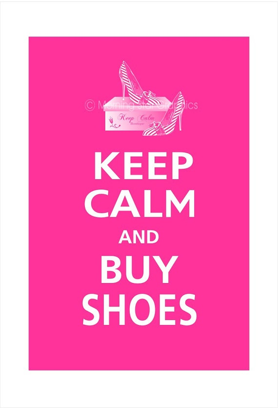 Keep Calm and BUY SHOES Poster 13x19 Carnival Pink by PosterPop, $15.95