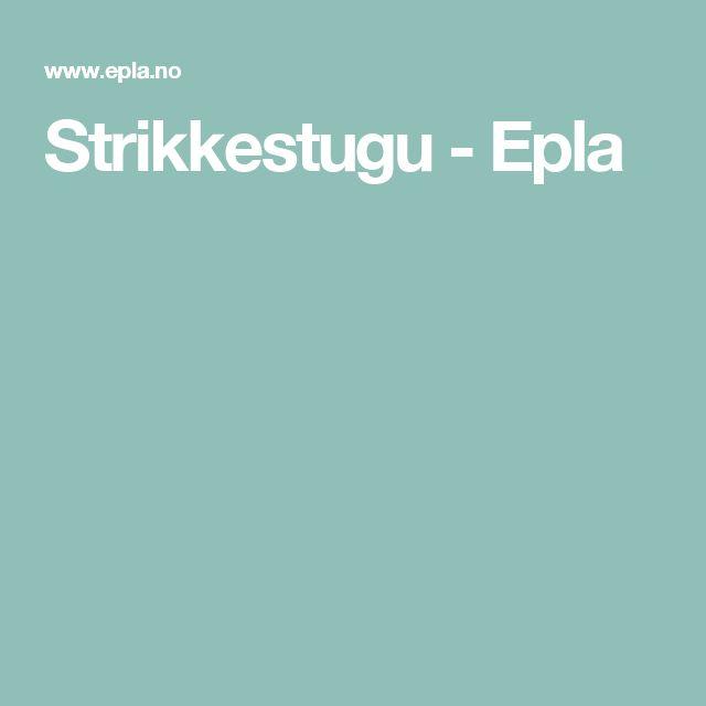 Strikkestugu - Epla
