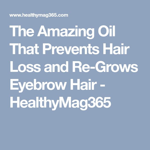 The Amazing Oil That Prevents Hair Loss and Re-Grows Eyebrow Hair - HealthyMag365