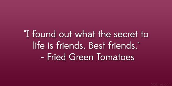 Fried Green Tomatoes Quote