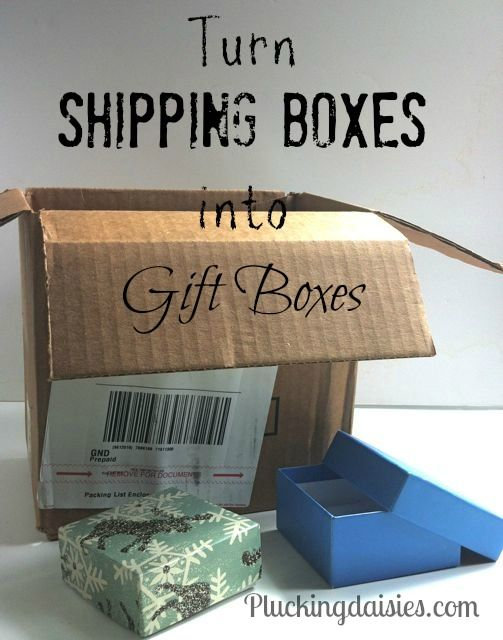 Turn Shipping Boxes into Gift Boxes - Pluckingdaisies.com