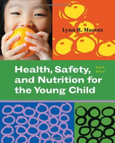 health safety and nutrition for the Health, safety, and nutrition for the young child, 8th edition, covers contemporary health, safety, and nutrition needs of infant through school-age children--and guides teachers in implementing effective classroom practices--in one comprehensive volume.