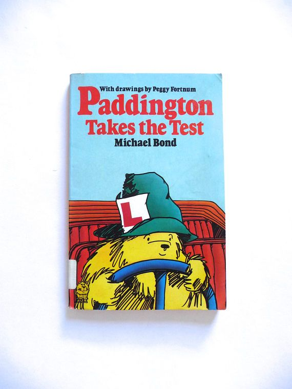 Paddington Takes the Test by Michael Bond  Illustrations by
