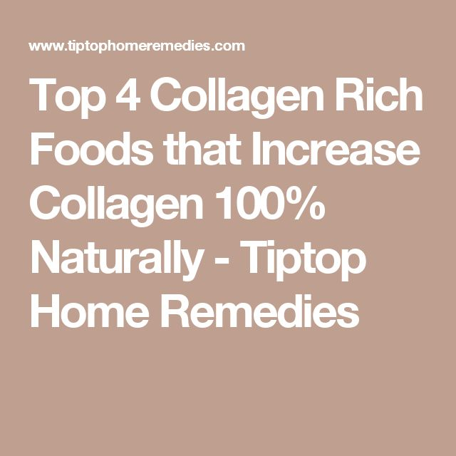 Top 4 Collagen Rich Foods that Increase Collagen 100% Naturally - Tiptop Home Remedies
